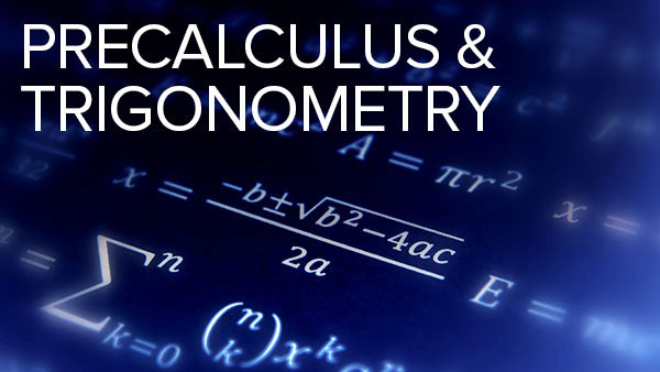 Mathematics Describing the Real World: Precalculus and Trigonometry