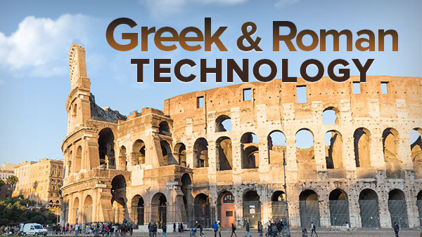 Understanding Greek and Roman Technology