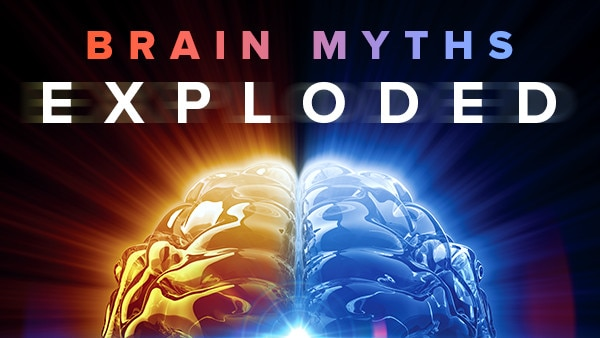 Brain Myths Exploded: Lessons from Neuroscience