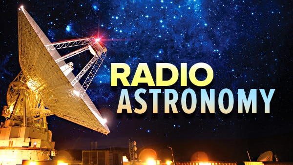 Course On Radio Astronomy Observing The Invisible Universe The Great Courses Plus