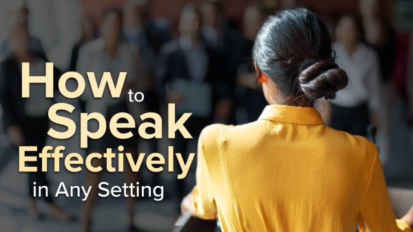 How to Speak Effectively in Any Setting