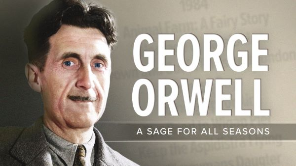George Orwell: A Sage for All Seasons