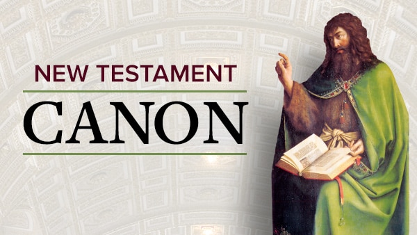 History of the Bible: The Making of the New Testament Canon