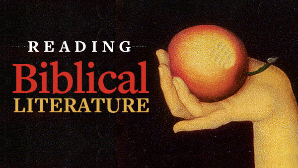 Reading Biblical Literature: Genesis to Revelation