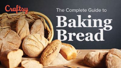The Complete Guide to Baking Bread