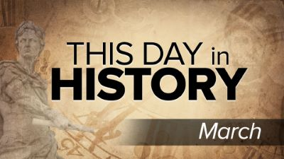 This Day in History: March
