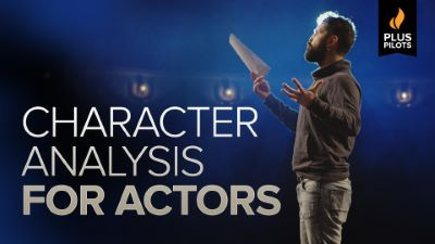 Plus Pilots: Character Analysis for Actors