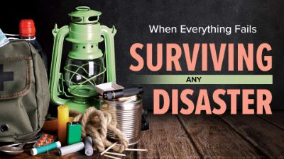 When Everything Fails: Surviving Any Disaster