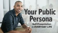 Your Public Persona: Self-Presentation in Everyday Life