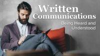Written Communications: Being Heard and Understood