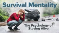 Survival Mentality: The Psychology of Staying Alive