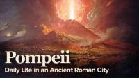 Pompeii: Daily Life in an Ancient Roman City