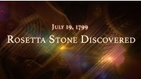 July 19, 1799: Rosetta Stone Discovered