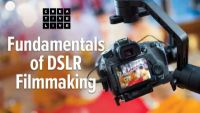 Fundamentals of DSLR Filmmaking
