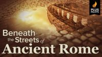 Beneath the Streets of Ancient Rome