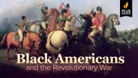 Plus Pilots: Black Americans and the Revolutionary War