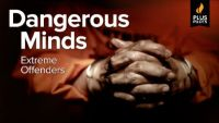 Dangerous Minds: Extreme Offenders