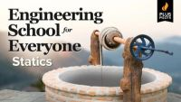 Engineering School for Everyone: Statics