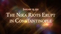 January 13, 532: The Nika Riots Erupt in Constantinople
