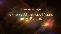 February 11, 1990: Nelson Mandela Freed from Prison