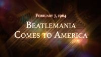 February 7, 1964: Beatlemania Comes to America
