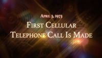 April 3, 1973: First Cellular Telephone Call is Made