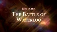 June 18, 1815: The Battle of Waterloo
