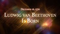 December 16, 1770: Ludwig van Beethoven Is Born