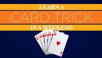 Learn a Card Trick in a Weekend
