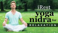 iRest: Integrative Restoration Yoga Nidra for Deep Relaxation