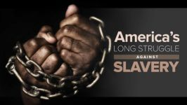 America's Long Struggle against Slavery