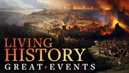 Living History: Experiencing Great Events of the Ancient and Medieval Worlds