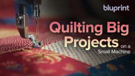 Quilting Big Projects on a Small Machine