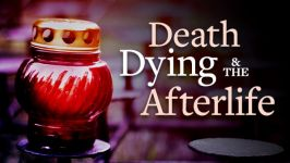 Death, Dying, and the Afterlife: Lessons from World Cultures