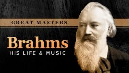 Great Masters: Brahms—His Life and Music