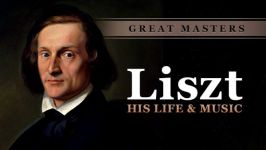 Great Masters: Liszt-His Life and Music