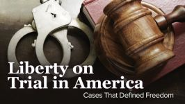 Liberty on Trial in America: Cases That Defined Freedom