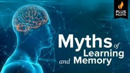 Plus Pilots: Myths of Learning and Memory
