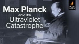 Plus Pilots: Max Planck and the Ultraviolet Catastrophe
