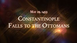 May 29, 1453: Constantinople Falls to the Ottomans