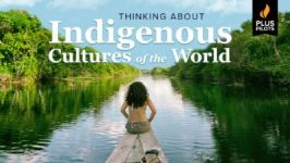 Plus Pilots: Thinking about Indigenous Cultures of the World