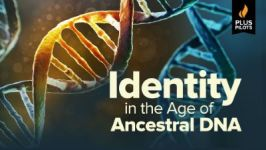 Plus Pilots: Identity in the Age of Ancestral DNA