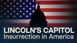 Lincoln's Capitol: Insurrection in America