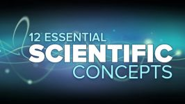 12 Essential Scientific Concepts