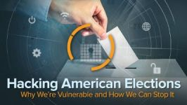 Hacking American Elections: Why We're Vulnerable, and How We Can Stop It