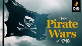 Plus Pilots: The Pirate Wars of 1718