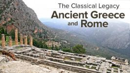 The Classical Legacy: Ancient Greece and Rome