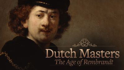 Dutch Masters: The Age of Rembrandt