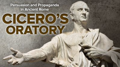 Persuasion and Propaganda in Ancient Rome: Cicero's Oratory