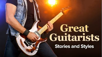 Great Guitarists' Stories and Styles
